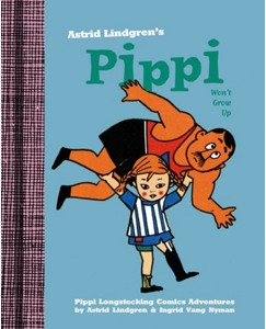 Pippi Won't Grow Up By Astrid Lindgren
