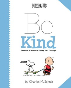 Peanuts: Be Kind by Charles Schultz