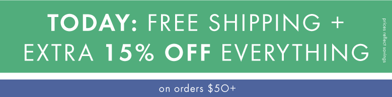 Today Only. Free shipping plus extra 15% off on +$50 orders.