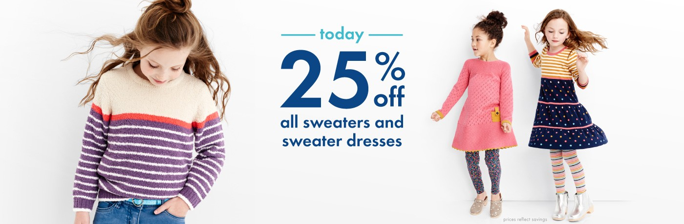 25% off sweaters and sweater dresses shop girls boys baby women