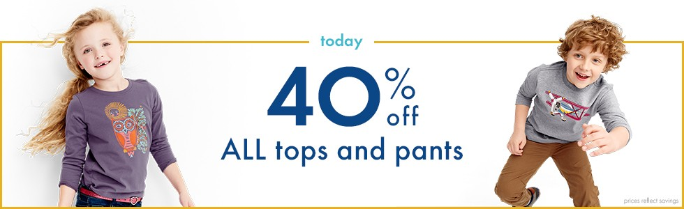 Today only, 40% off all girls & boys, tops & pants