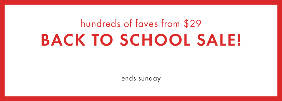 Hundreds of faves from $29. Back to school sale! Shop girls and baby dresses, boys pants, backpacks, and kids shoes.