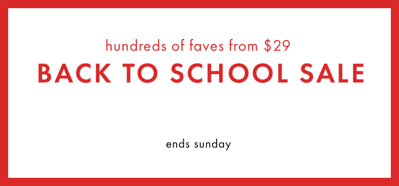 Hundreds of faves from $29. Back to school sale. Shop baby dresses. Ends Sunday.