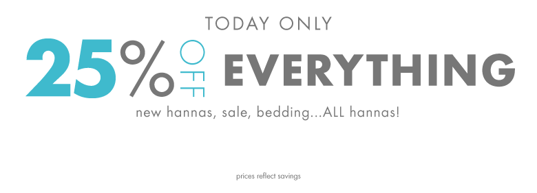 Today Only 25% Off Everything. Prices reflect savings.