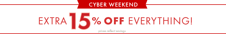 Cyber Weekend; Extra 15% Off Everything!