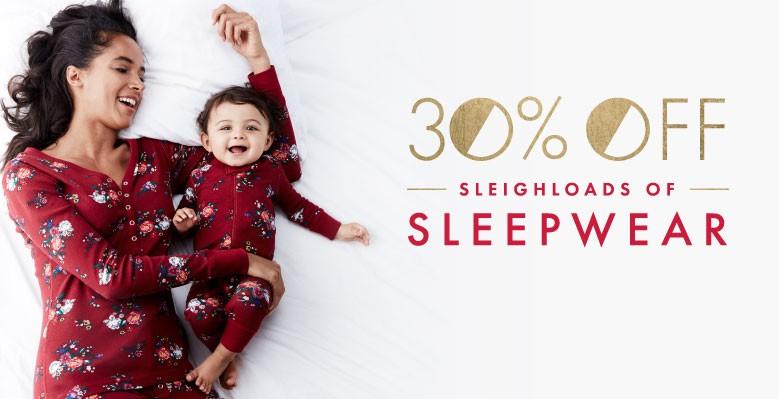 Shop Women 30% off sleighloads of sleepwear