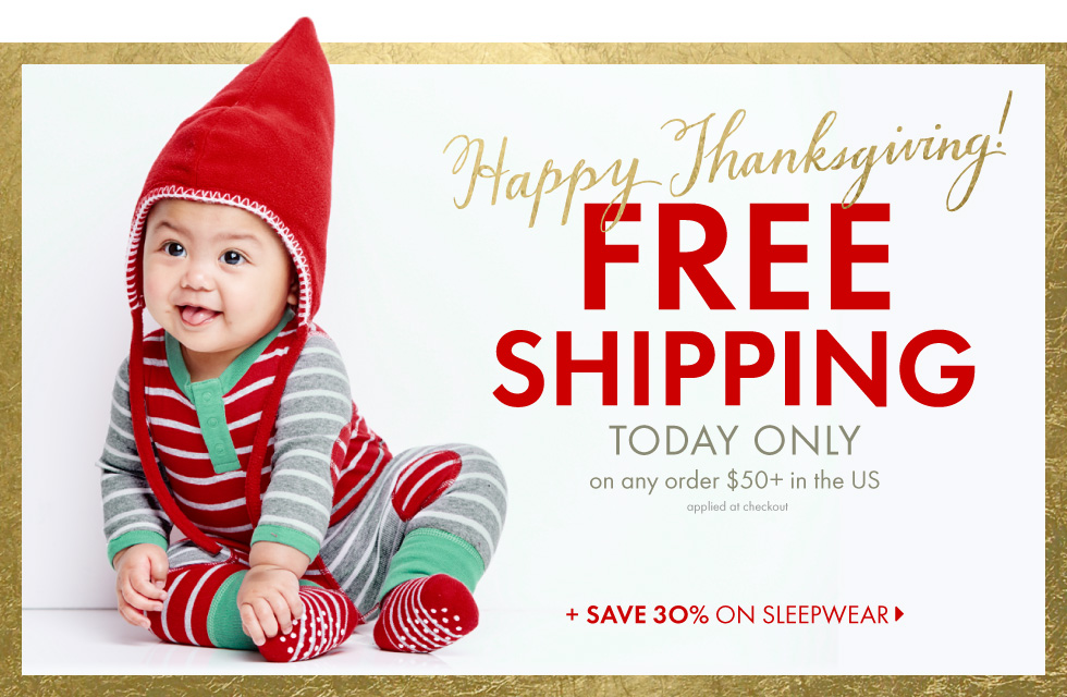 Happy Thanksgiving! Free Shipping Today Only, on any order $50+ in the US, applied at checkout; Save 30% on sleepwear