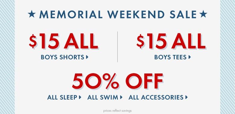 Memorial Weekend Sale $15 shorts, $15 tees, 50% off sleep, swim and accessories