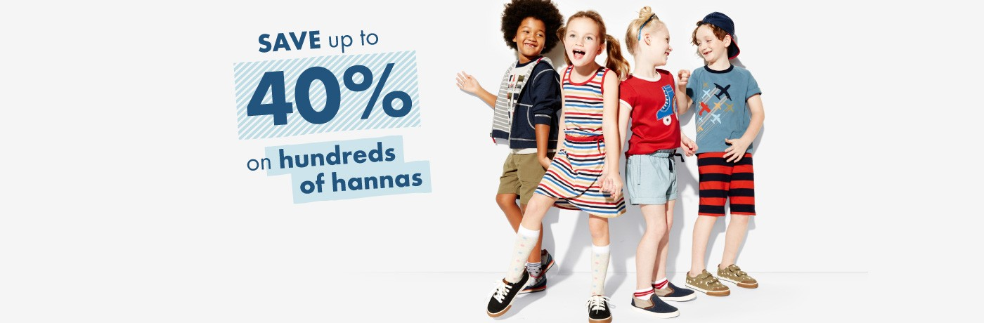 Save Up to 40% on hundreds of hannas shop girls boys baby women