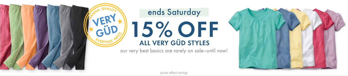 Ends Saturday! 15% Off All VERY GÜD Styles.  Rarely on sale-until now!