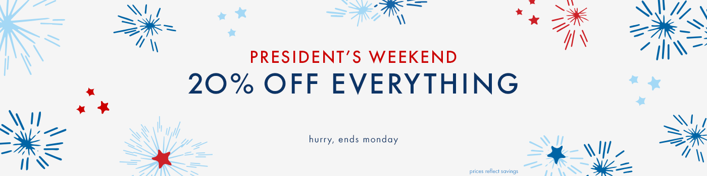 President's Weekend 20% off everything. Shop girls, boys, baby, women, and bedding. Hurry, ends Monday.