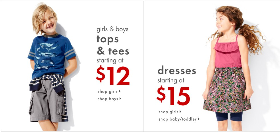 girls & boys tops & tees starting at $12; Dresses starting at $15; shop now.