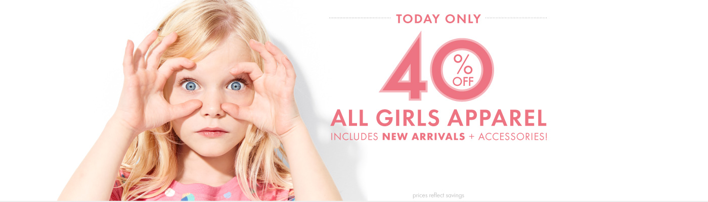 Today only! 40% Off All Girls Apparel! Includes New Arrivals and accessories! Prices reflect savings.