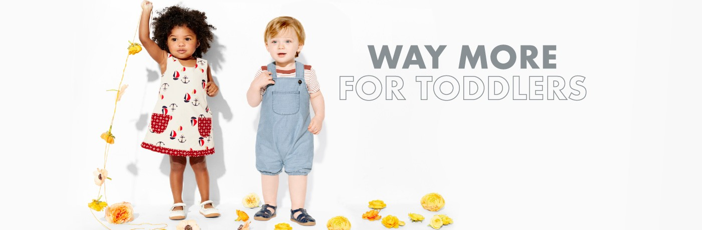 Way More For Toddlers; Shop Toddler Girls and Boys