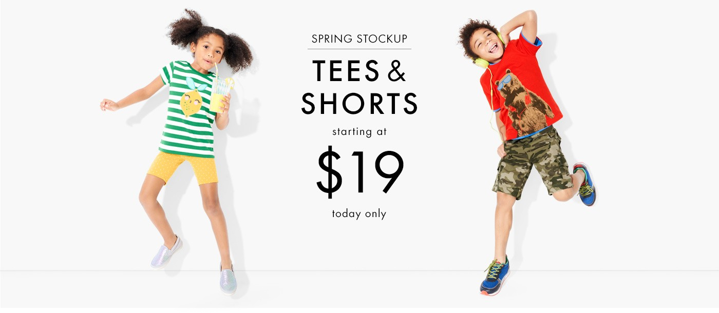 Spring stockup tees and shorts starting at $19. Today only! Shop girls, boys, and baby.