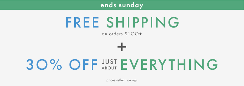 Ends Sunday free shipping on orders $100 or more plus 30% off just about everything. Prices reflect savings.