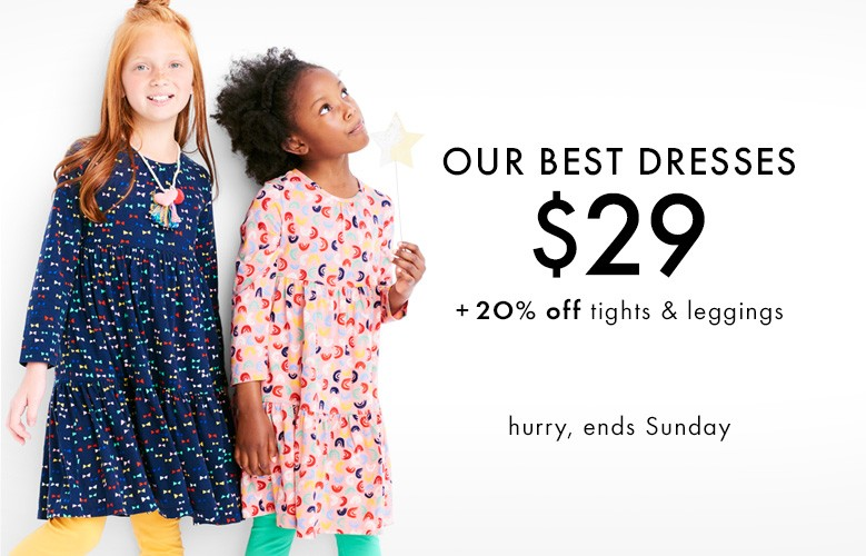 our best dresses $29, 20% off tights and leggings hurry, ends sunday shop them all
